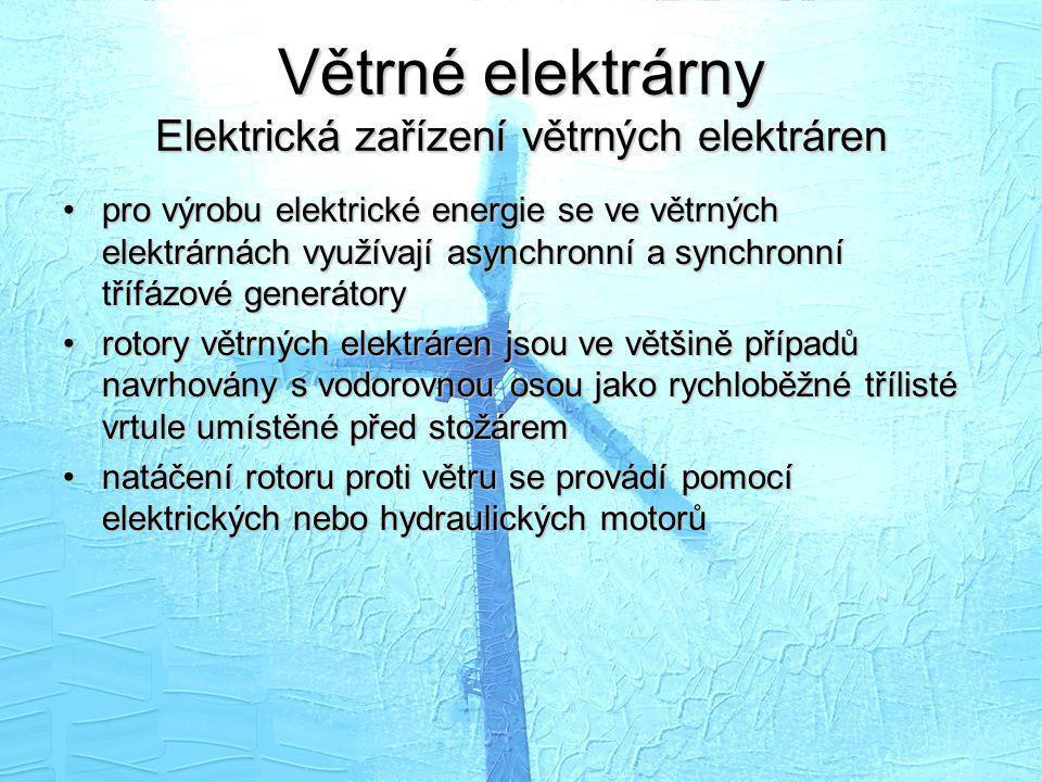 Větrné elektrárny Elektrická zařízení větrných elektráren