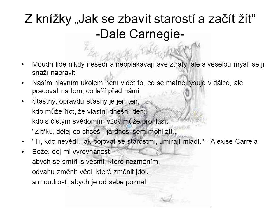 """Z knížky """"Jak se zbavit starostí a začít žít -Dale Carnegie-"""