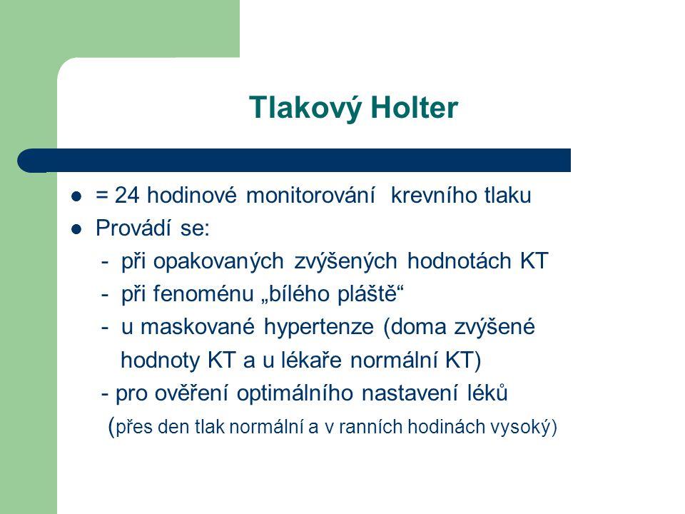 Tlakový Holter = 24 hodinové monitorování krevního tlaku Provádí se: