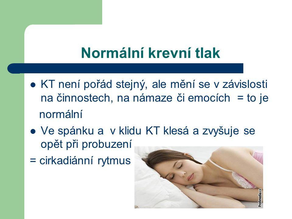 Normální krevní tlak KT není pořád stejný, ale mění se v závislosti na činnostech, na námaze či emocích = to je.