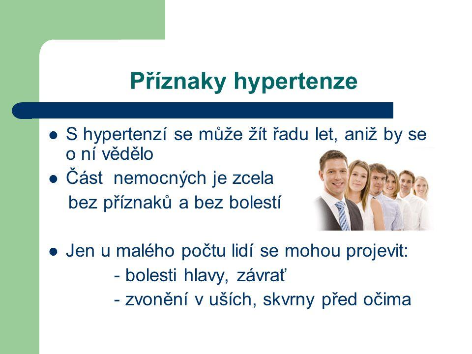 Příznaky hypertenze S hypertenzí se může žít řadu let, aniž by se o ní vědělo. Část nemocných je zcela.