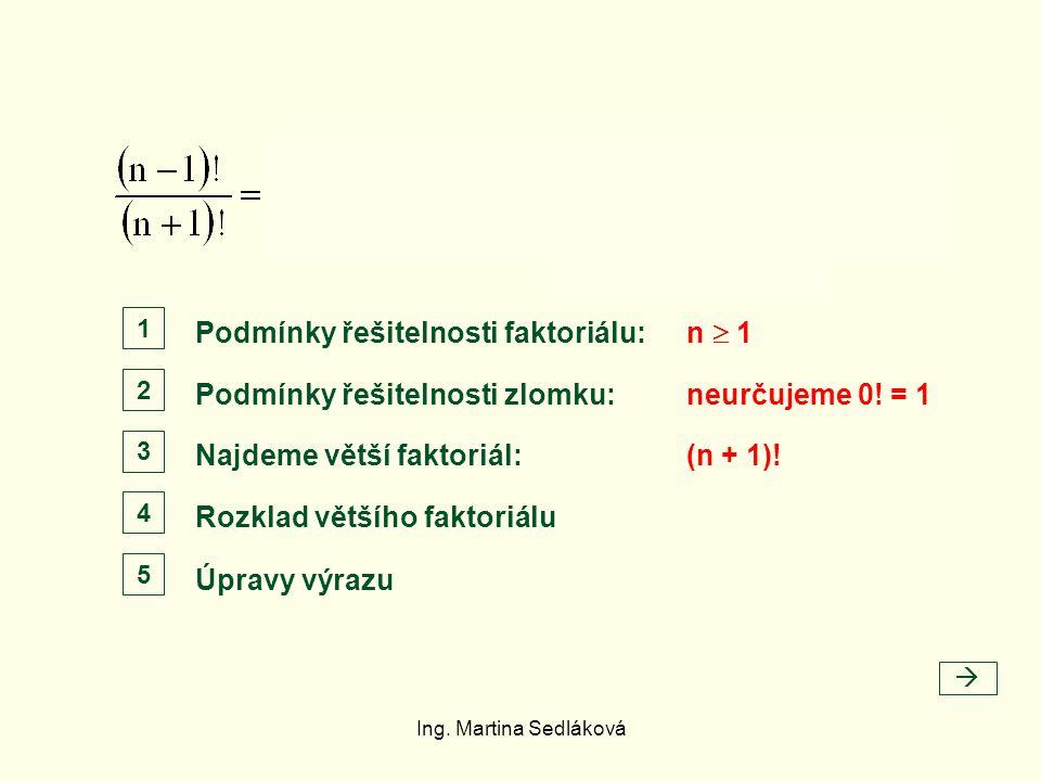 Podmínky řešitelnosti faktoriálu: n  1