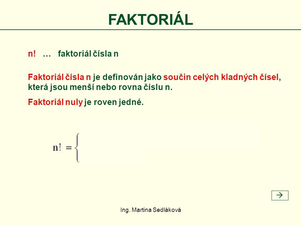 Faktoriál čísla n je definován jako součin celých kladných čísel,