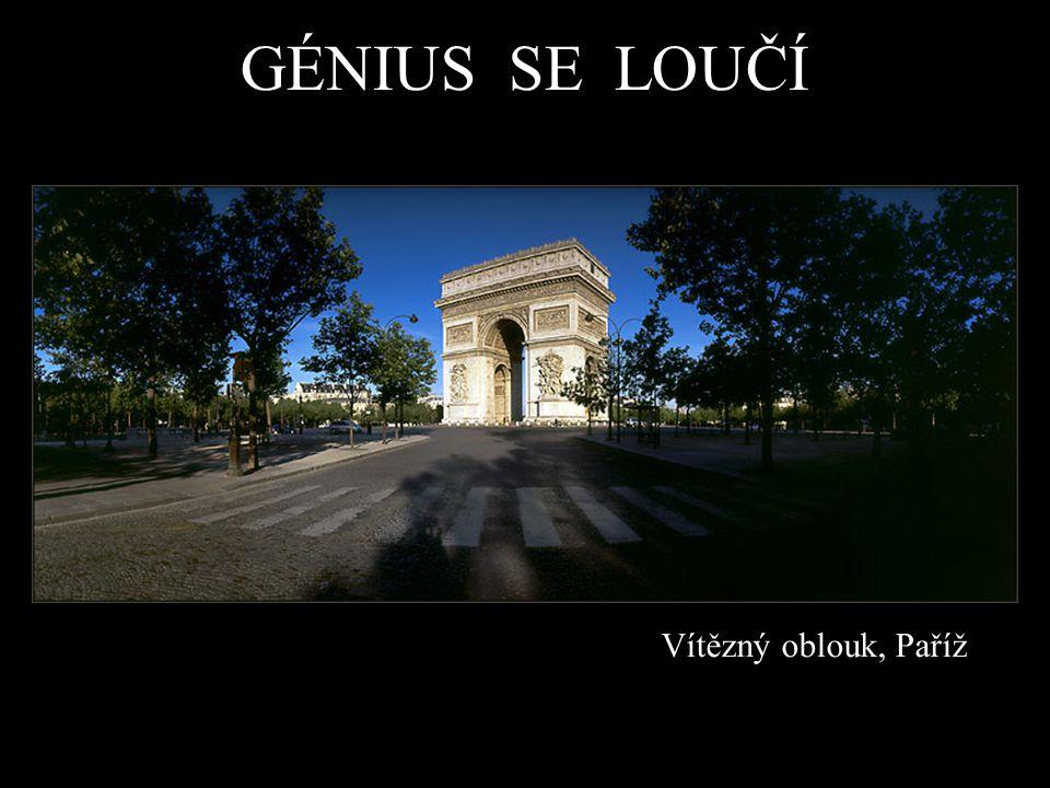 GÉNIUS SE LOUČÍ Vítězný oblouk, Paříž