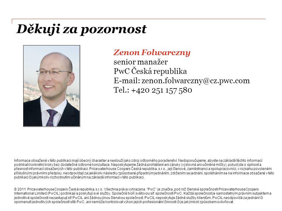 Děkuji za pozornost Zenon Folwarczny senior manažer