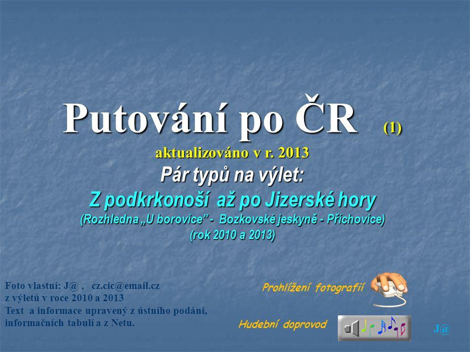 Putování po ČR (1) aktualizováno v r. 2013