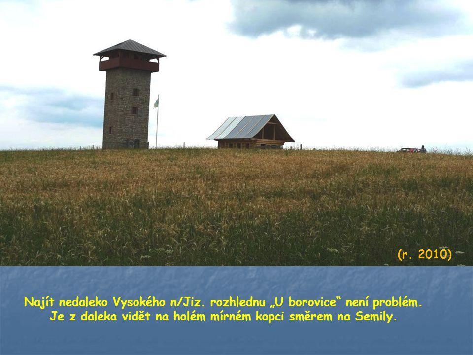 """(r. 2010) Najít nedaleko Vysokého n/Jiz. rozhlednu """"U borovice není problém."""