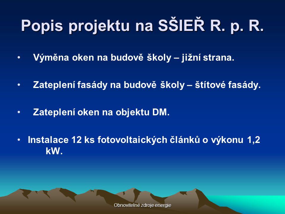 Popis projektu na SŠIEŘ R. p. R.