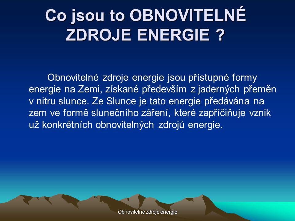Co jsou to OBNOVITELNÉ ZDROJE ENERGIE