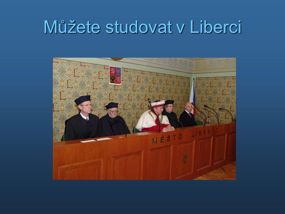 Můžete studovat v Liberci