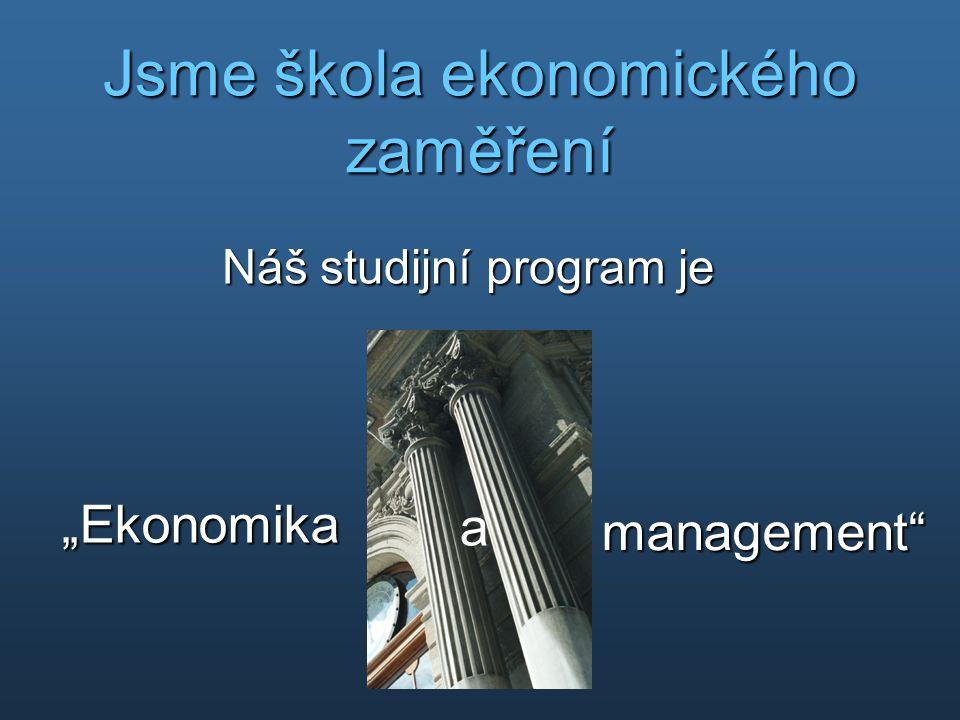 Jsme škola ekonomického zaměření