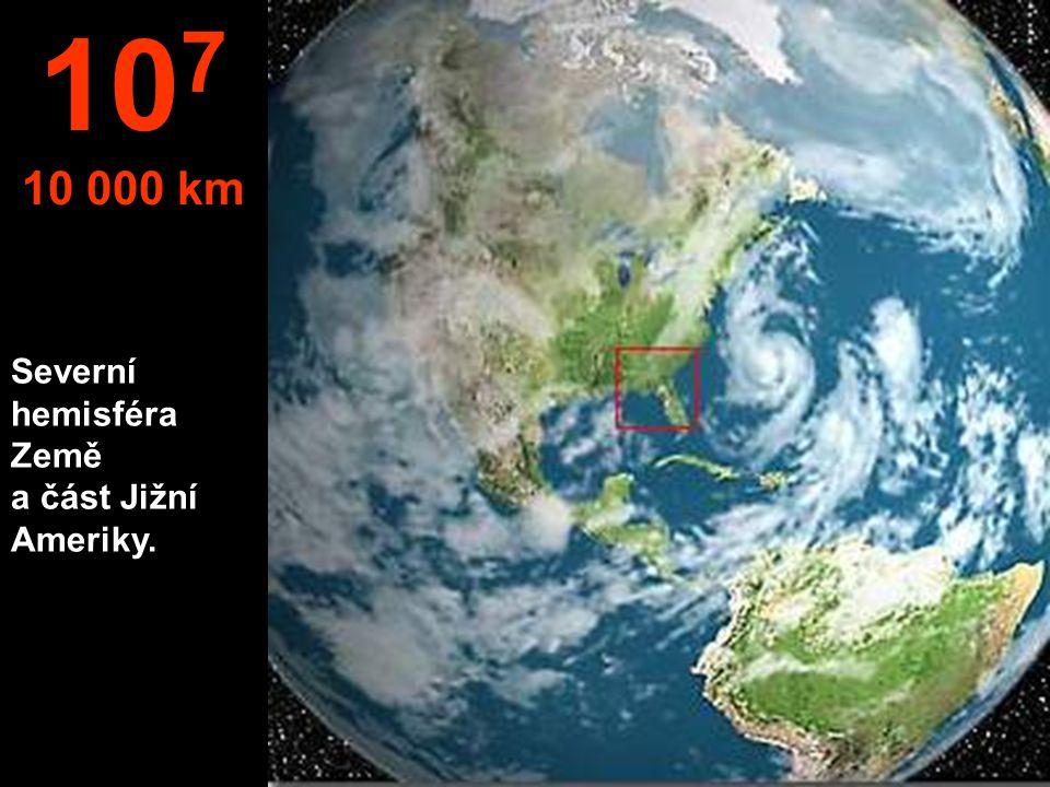 107 10 000 km Severní hemisféra Země a část Jižní Ameriky.