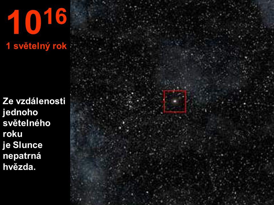 1016 1 světelný rok Ze vzdálenosti jednoho světelného roku je Slunce nepatrná hvězda.
