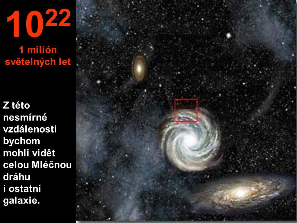 1022 1 milión světelných let.