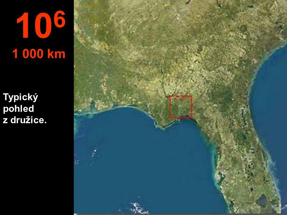 106 1 000 km Typický pohled z družice.