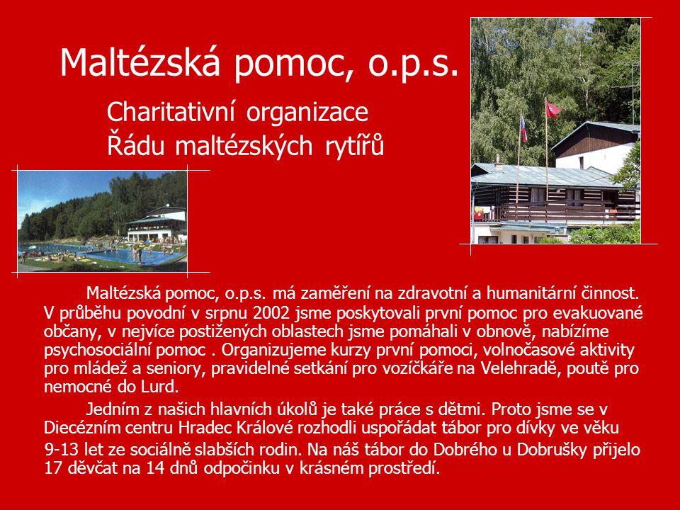 Maltézská pomoc, o.p.s. Charitativní organizace Řádu maltézských rytířů