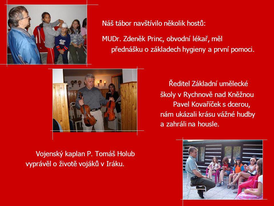 Náš tábor navštívilo několik hostů: