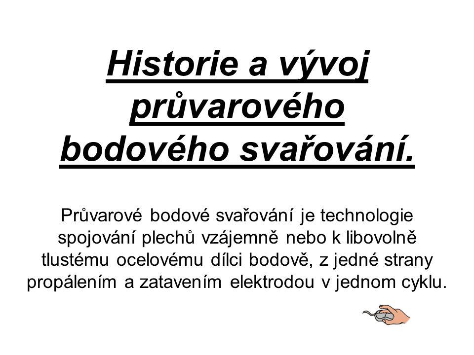 Historie a vývoj průvarového bodového svařování.