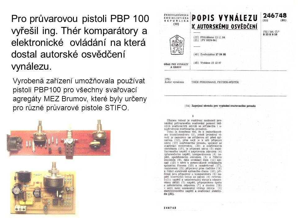 Pro průvarovou pistoli PBP 100 vyřešil ing