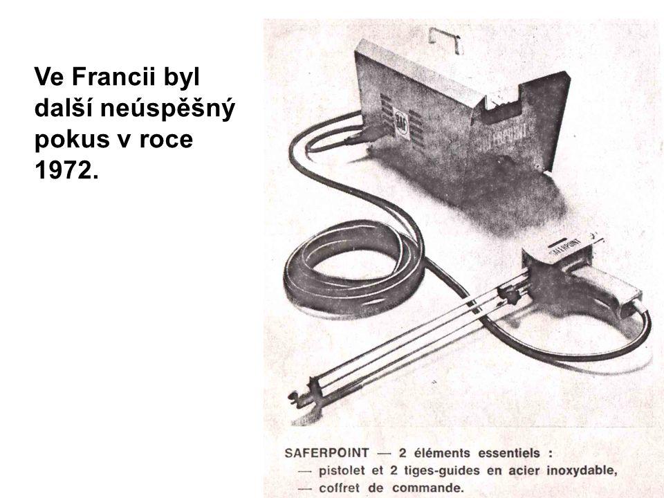 Ve Francii byl další neúspěšný pokus v roce 1972.