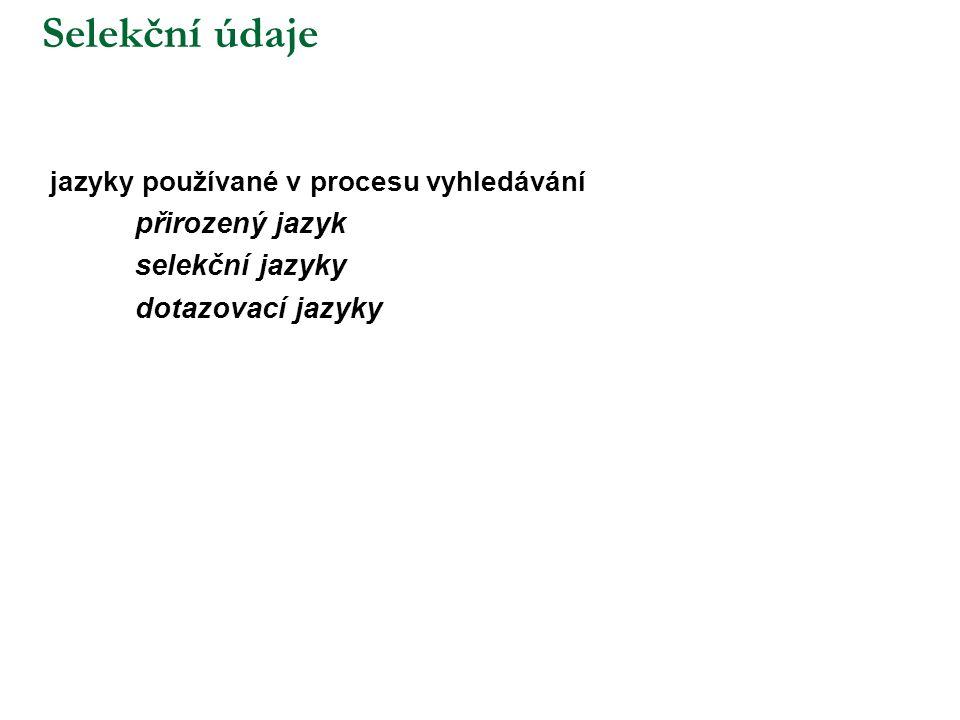 Selekční údaje přirozený jazyk selekční jazyky dotazovací jazyky