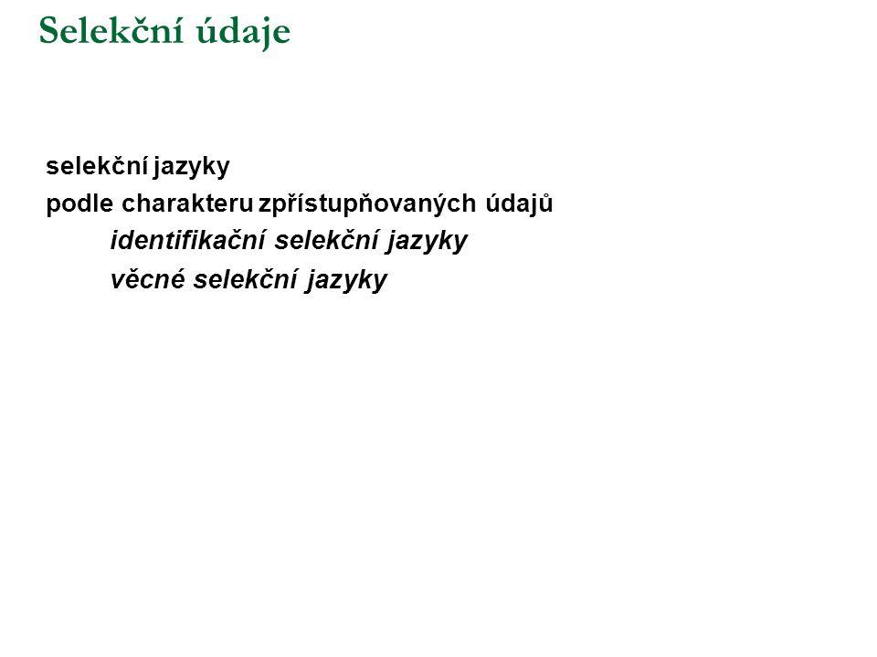 Selekční údaje identifikační selekční jazyky věcné selekční jazyky