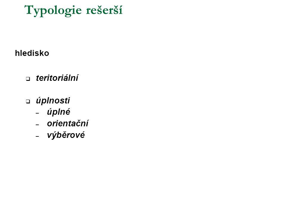 Typologie rešerší teritoriální úplnosti úplné orientační výběrové