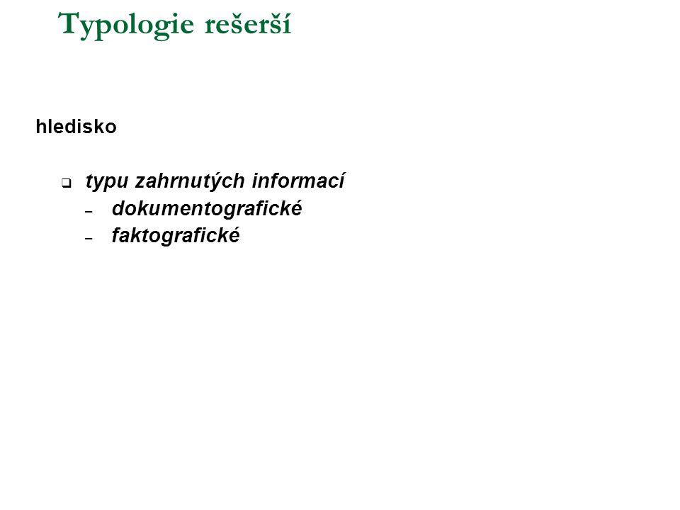 Typologie rešerší typu zahrnutých informací dokumentografické