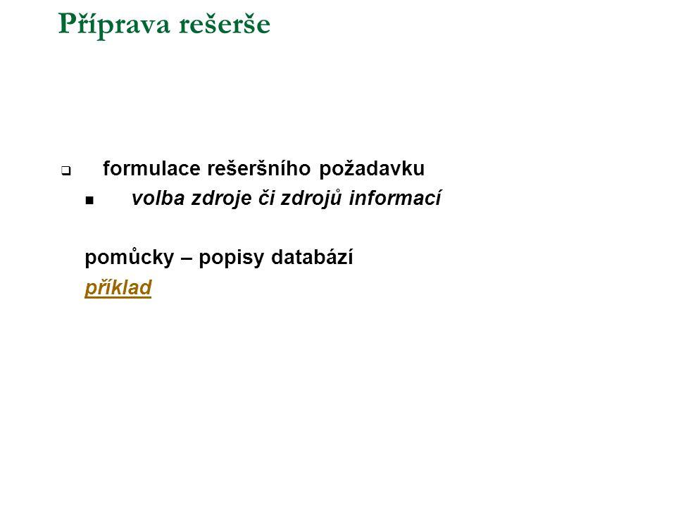 Příprava rešerše formulace rešeršního požadavku