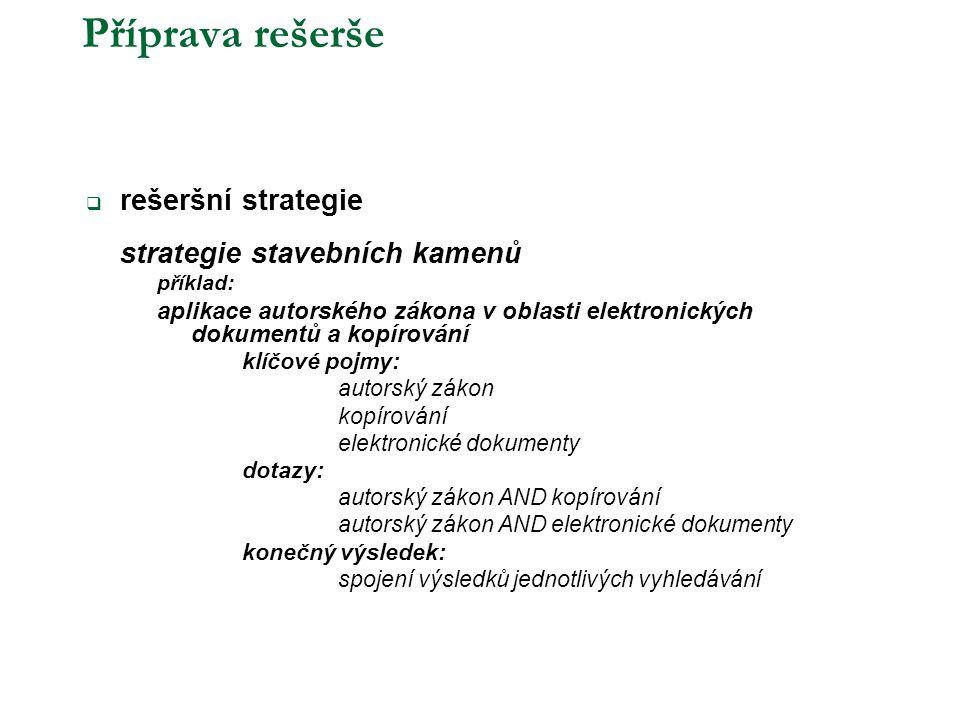 Příprava rešerše rešeršní strategie strategie stavebních kamenů