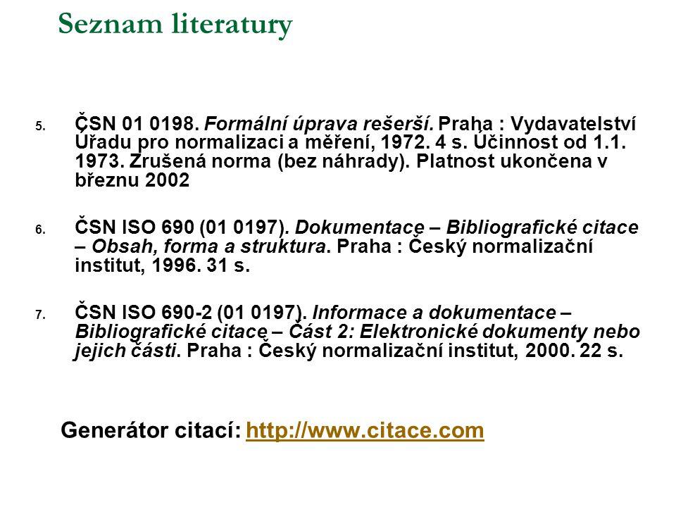 Seznam literatury Generátor citací: http://www.citace.com