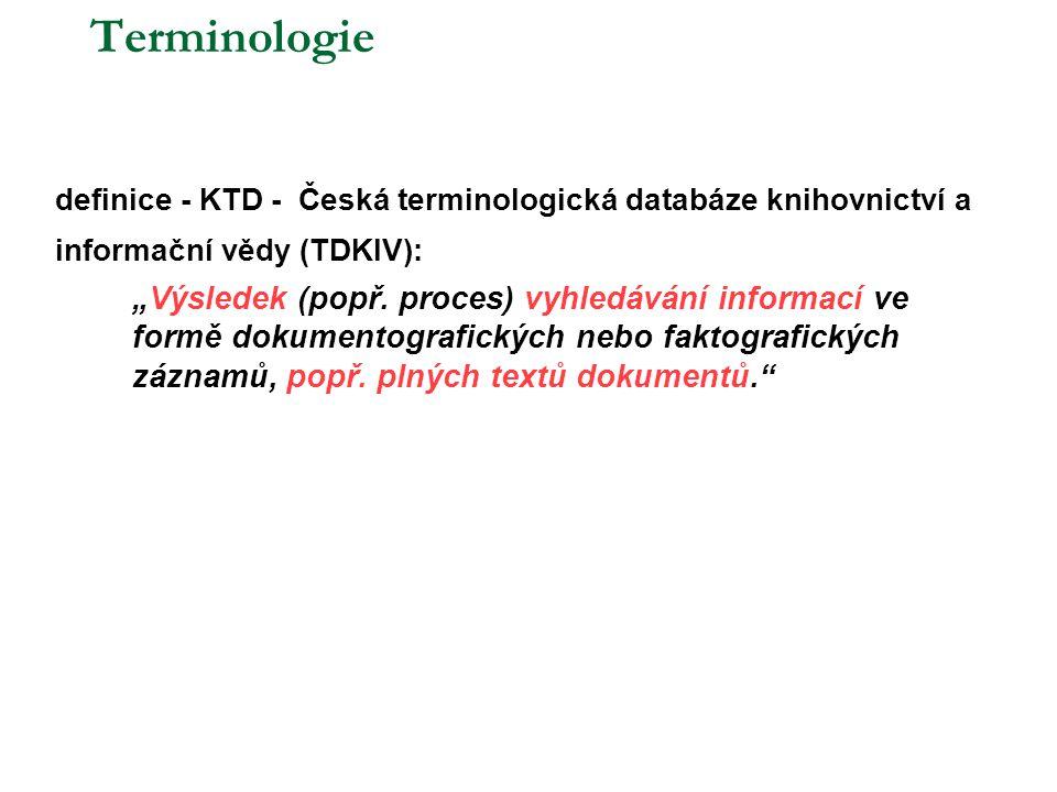 Terminologie definice - KTD - Česká terminologická databáze knihovnictví a informační vědy (TDKIV):