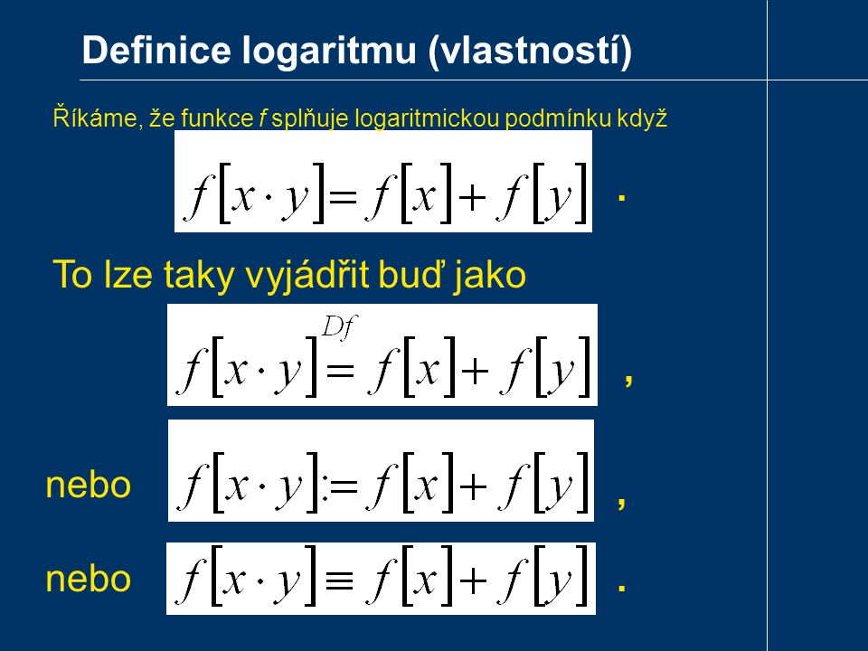 Definice logaritmu (vlastností)