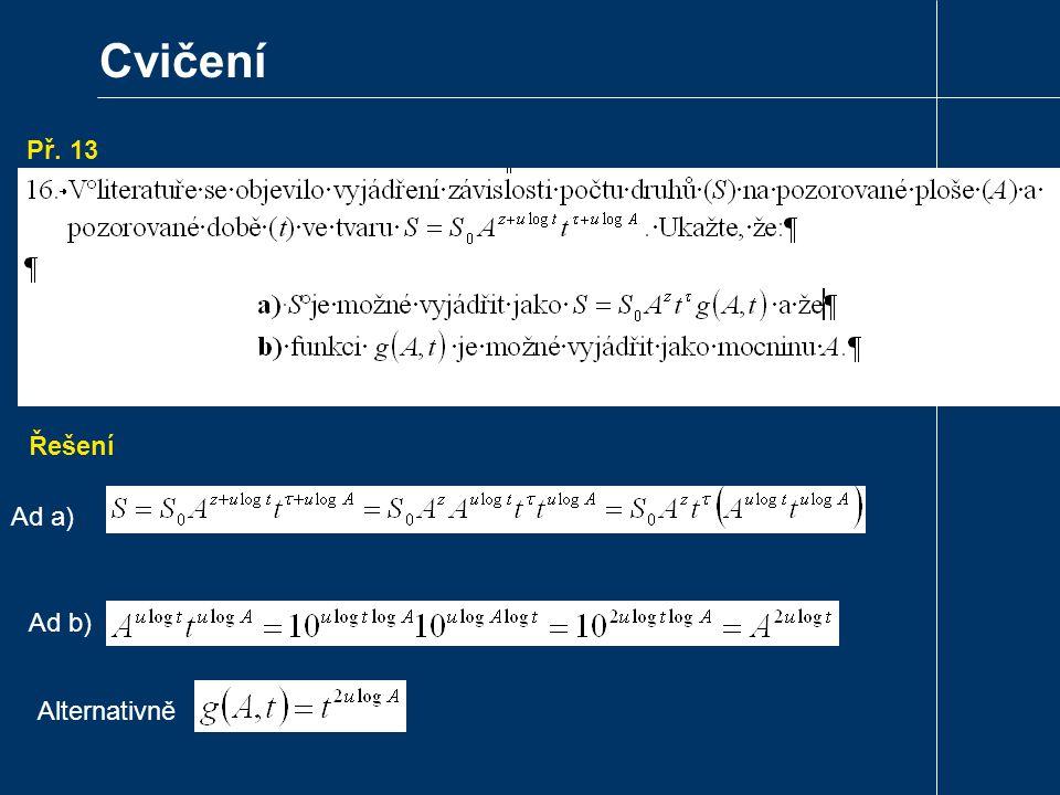 Cvičení Př. 13 . Řešení Ad a) Ad b) Alternativně