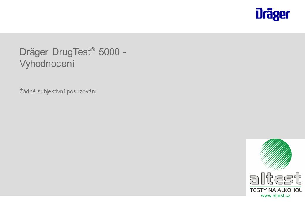 Dräger DrugTest® 5000 - Vyhodnocení
