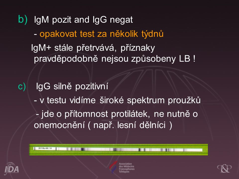 b) IgM pozit and IgG negat