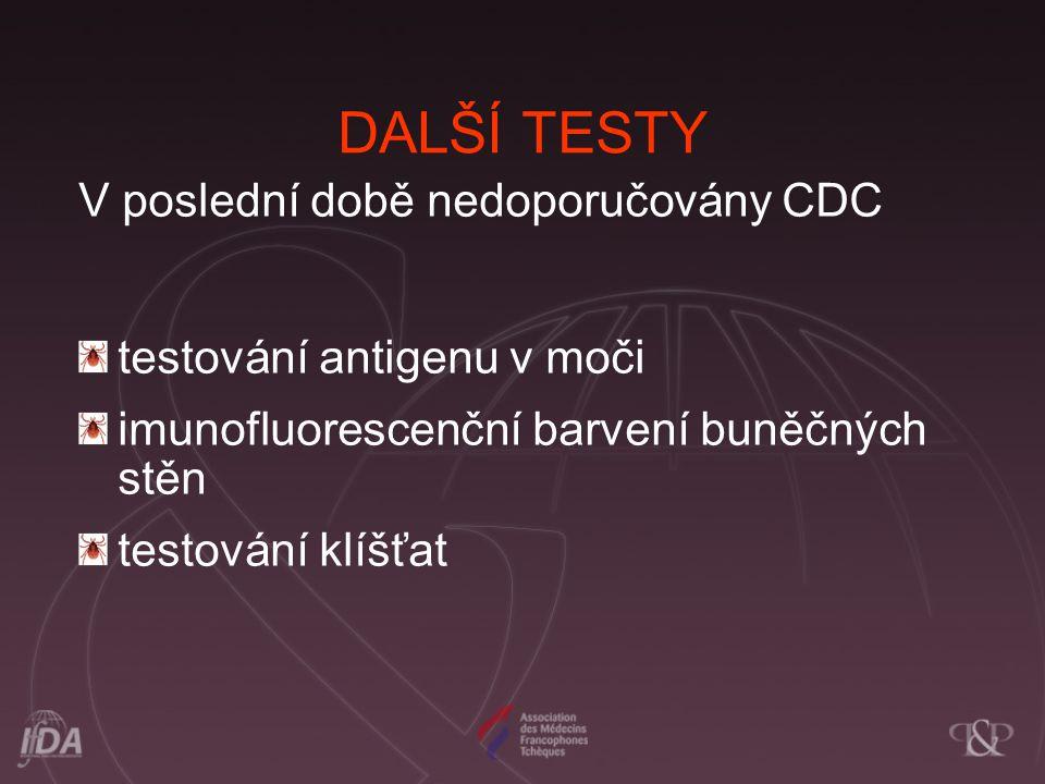 DALŠÍ TESTY V poslední době nedoporučovány CDC