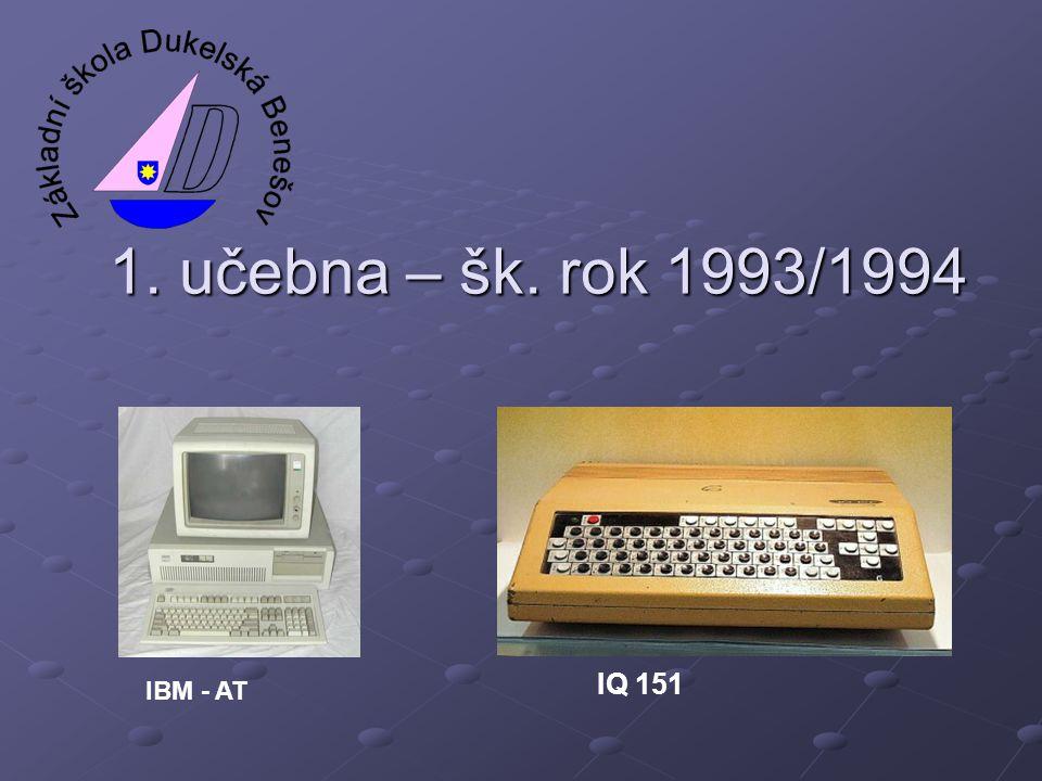 1. učebna – šk. rok 1993/1994 IQ 151 IBM - AT