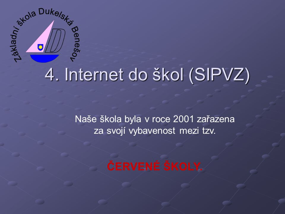 4. Internet do škol (SIPVZ)