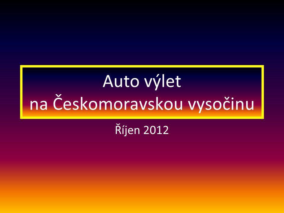 Auto výlet na Českomoravskou vysočinu