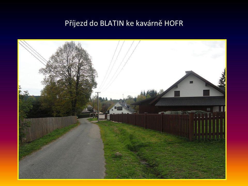 Příjezd do BLATIN ke kavárně HOFR