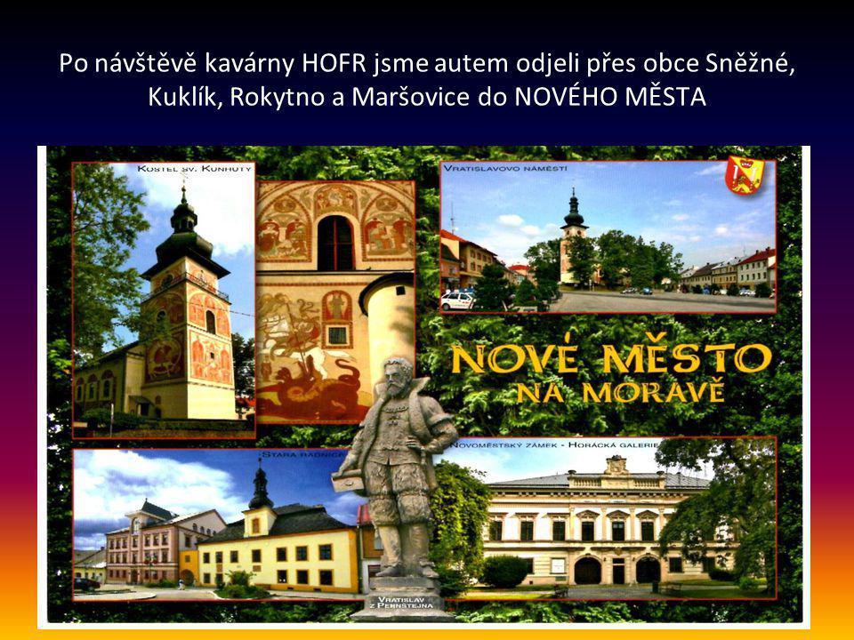 Po návštěvě kavárny HOFR jsme autem odjeli přes obce Sněžné, Kuklík, Rokytno a Maršovice do NOVÉHO MĚSTA