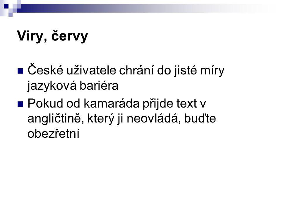 Viry, červy České uživatele chrání do jisté míry jazyková bariéra