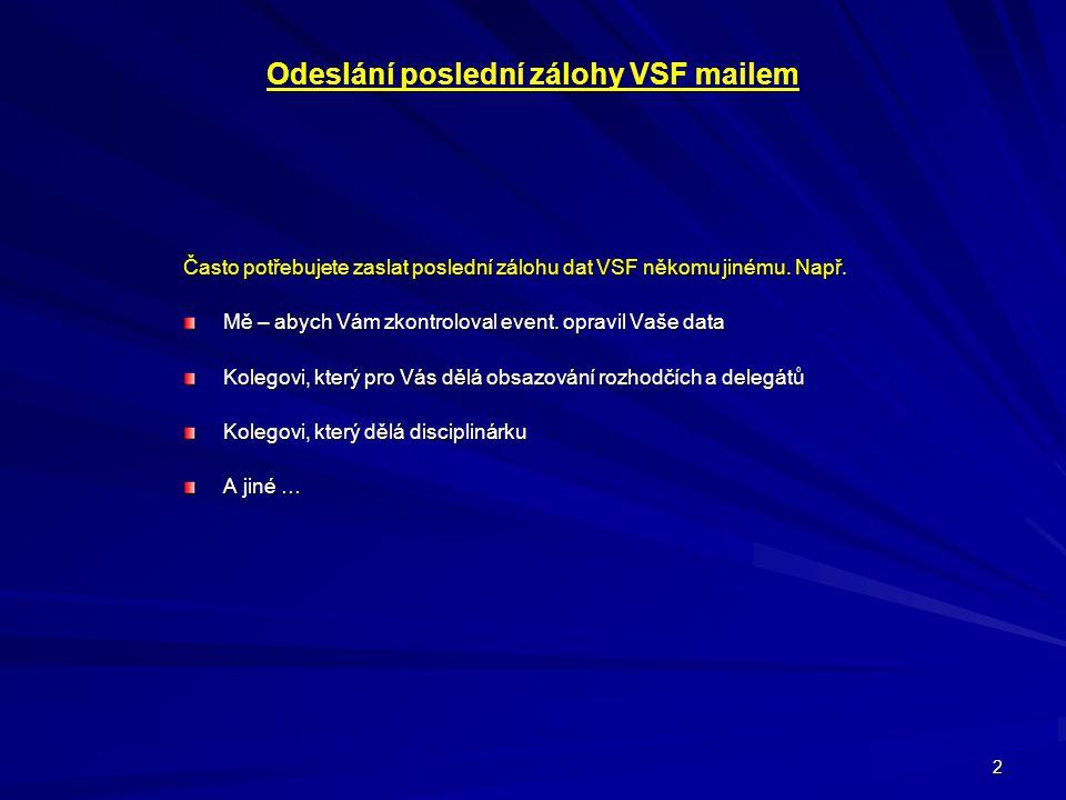 Odeslání poslední zálohy VSF mailem