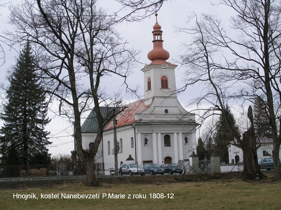 Hnojník, kostel Nanebevzetí P.Marie z roku 1808-12