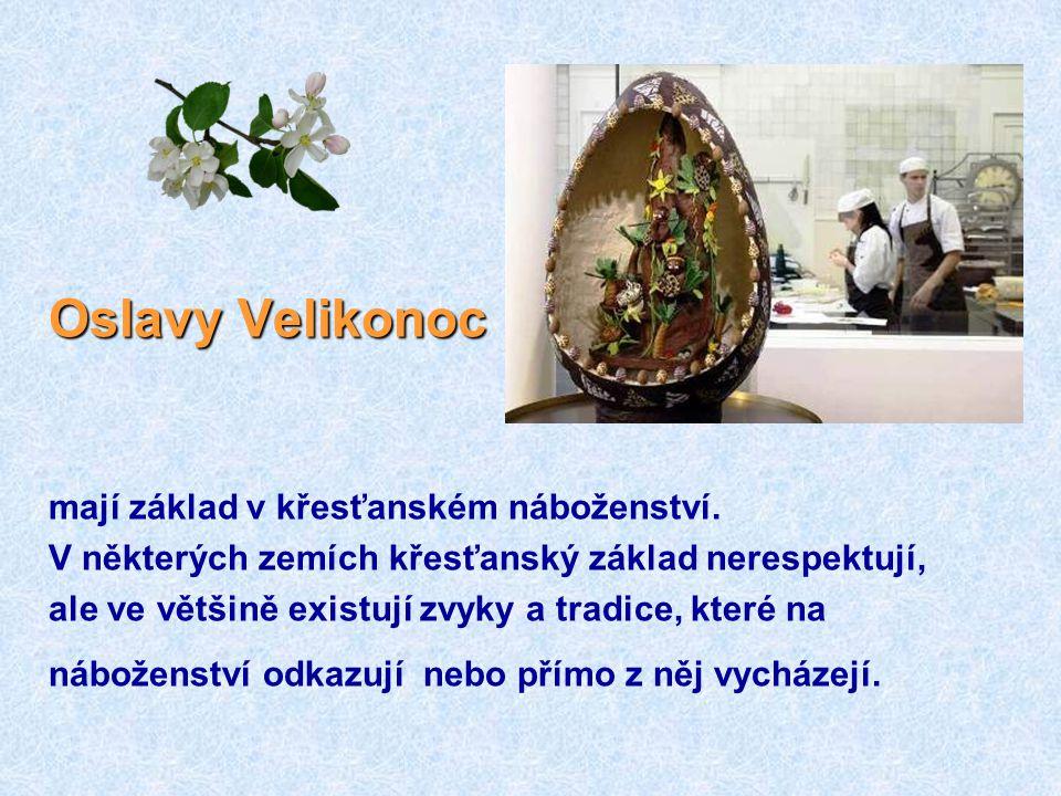 Oslavy Velikonoc mají základ v křesťanském náboženství.