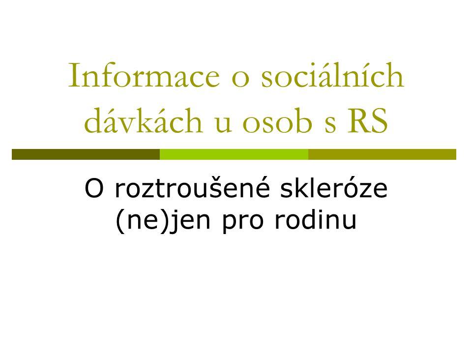 Informace o sociálních dávkách u osob s RS