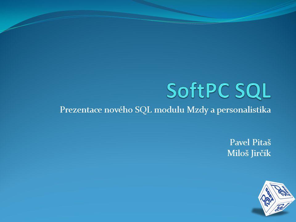 SoftPC SQL Prezentace nového SQL modulu Mzdy a personalistika