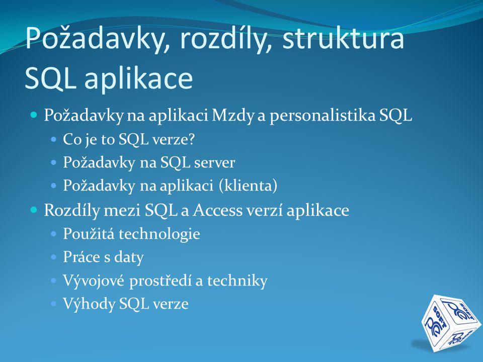 Požadavky, rozdíly, struktura SQL aplikace