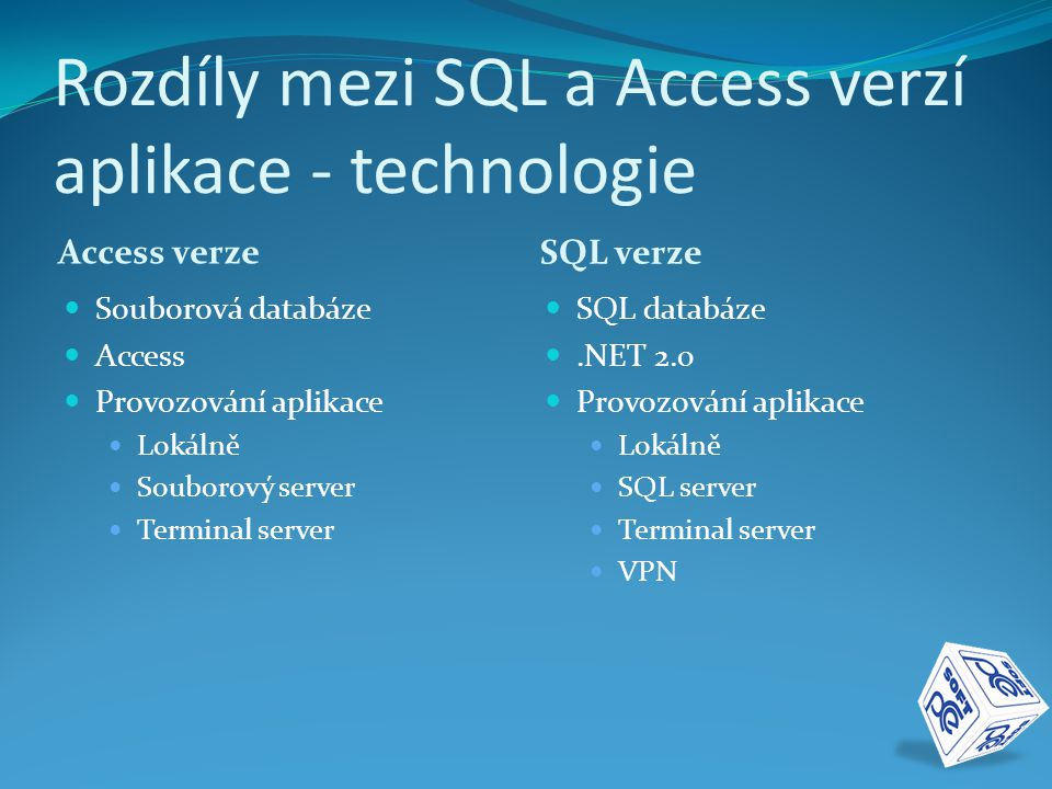 Rozdíly mezi SQL a Access verzí aplikace - technologie